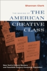The Making of the American Creative Class : New York's Culture Workers and Twentieth-Century Consumer Capitalism - Book
