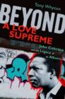 Beyond A Love Supreme : John Coltrane and the Legacy of an Album - Book
