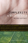Complexity : A Guided Tour - eBook