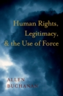 Human Rights, Legitimacy, and the Use of Force - eBook