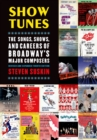 Show Tunes : The Songs, Shows, and Careers of Broadway's Major Composers - eBook