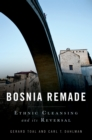 Bosnia Remade : Ethnic Cleansing and its Reversal - eBook