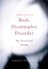 Understanding Body Dysmorphic Disorder - eBook