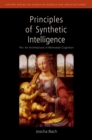 Principles of Synthetic Intelligence : Psi: An Architecture of Motivated Cognition - eBook