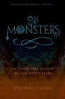 On Monsters : An Unnatural History of Our Worst Fears - eBook