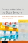 Access to Medicine in the Global Economy : International Agreements on Patents and Related Rights - eBook