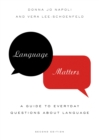 Language Matters : A Guide to Everyday Questions About Language - eBook