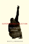 Supernatural Selection : How Religion Evolved - eBook