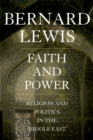 Faith and Power : Religion and Politics in the Middle East - eBook