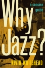 Why Jazz? : A Concise Guide - eBook