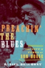 Preachin' the Blues : The Life and Times of Son House - eBook