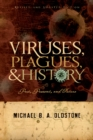 Viruses, Plagues, and History : Past, Present and Future - eBook