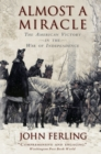 Almost A Miracle : The American Victory in the War of Independence - eBook