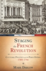 Staging the French Revolution : Cultural Politics and the Paris Opera, 1789-1794 - eBook