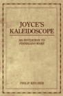 Joyce's Kaleidoscope : An Invitation to Finnegans Wake - eBook