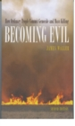 Becoming Evil : How Ordinary People Commit Genocide and Mass Killing - eBook