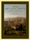 Exploring Art Song Lyrics : Translation and Pronunciation of the Italian, German & French Repertoire - eBook