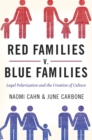 Red Families v. Blue Families : Legal Polarization and the Creation of Culture - eBook