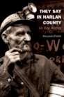They Say in Harlan County : An Oral History - eBook