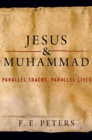 Jesus and Muhammad : Parallel Tracks, Parallel Lives - eBook