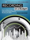 Recording on a Budget : How to Make Great Audio Recordings Without Breaking the Bank - eBook