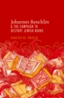 Johannes Reuchlin and the Campaign to Destroy Jewish Books - eBook