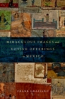 Miraculous Images and Votive Offerings in Mexico - eBook
