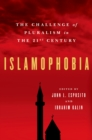 Islamophobia : The Challenge of Pluralism in the 21st Century - eBook