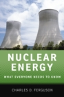Nuclear Energy : What Everyone Needs to Know(R) - eBook