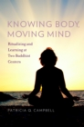 Knowing Body, Moving Mind : Ritualizing and Learning at Two Buddhist Centers - eBook