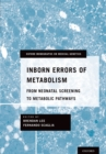 Inborn Errors of Metabolism : From Neonatal Screening to Metabolic Pathways - eBook