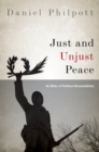 Just and Unjust Peace : An Ethic of Political Reconciliation - eBook