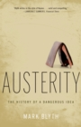 Austerity : The History of a Dangerous Idea - eBook