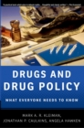 Drugs and Drug Policy : What Everyone Needs to Know(R) - eBook