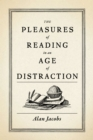 The Pleasures of Reading in an Age of Distraction - eBook