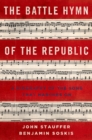 The Battle Hymn of the Republic : A Biography of the Song That Marches On - eBook