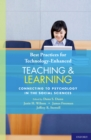 Best Practices for Technology-Enhanced Teaching and Learning : Connecting to Psychology and the Social Sciences - eBook