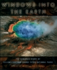 Windows into the Earth : The Geologic Story of Yellowstone and Grand Teton National Parks - eBook