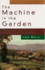The Machine in the Garden : Technology and the Pastoral Ideal in America - eBook