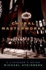 Choral Masterworks : A Listener's Guide - eBook