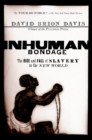 Inhuman Bondage : The Rise and Fall of Slavery in the New World - eBook