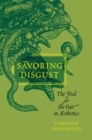Savoring Disgust : The Foul and the Fair in Aesthetics - eBook