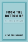 From the Bottom Up : Selected Essays - eBook