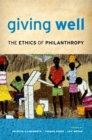 Giving Well : The Ethics of Philanthropy - eBook