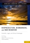 Bioprediction, Biomarkers, and Bad Behavior : Scientific, Legal, and Ethical Challenges - eBook