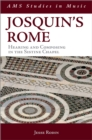 Josquin's Rome : Hearing and Composing in the Sistine Chapel - eBook