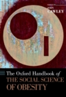 The Oxford Handbook of the Social Science of Obesity - eBook