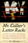 Mr. Collier's Letter Racks : A Tale of Art and Illusion at the Threshold of the Modern Information Age - eBook