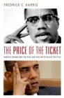 The Price of the Ticket : Barack Obama and the Rise and Decline of Black Politics - eBook