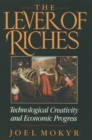 The Lever of Riches : Technological Creativity and Economic Progress - eBook